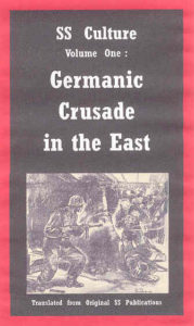 547-01 S-03-02 SS Culture - Volume One: Germanic Crusade in the East