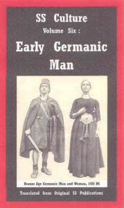 SS Culture - Volume Six: Early Germanic Man