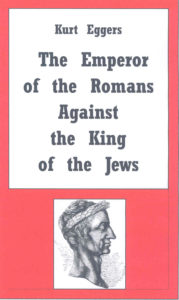 The Emperor of the Romans Against the King of the Jews