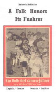 A Folk Honors its Fuehrer / Ein Volk Ehrt Seinen Führer