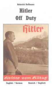 Hitler Off Duty / Hitler Abseits Vom Alltag