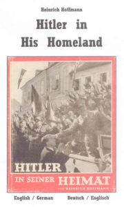 Hitler in His Homeland / Hitler in Seiner Heimat