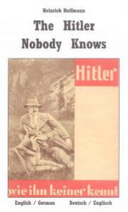 The Hitler Nobody Knows / Hitler Wie Ihn Keiner Kennt